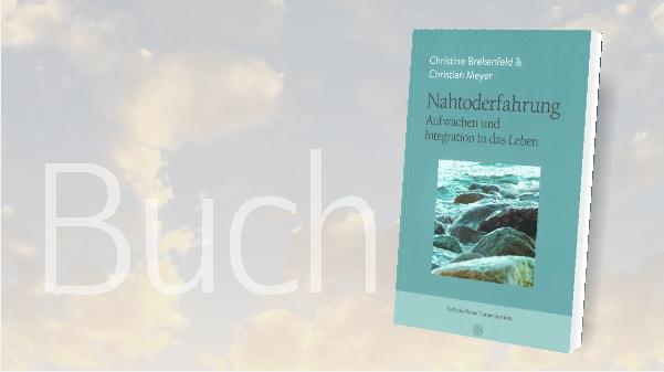Buch Nahtoderfahrung, Aufwachen Und Integration In Das Leben