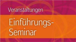 Veranstaltungen – Einführungs-Seminar