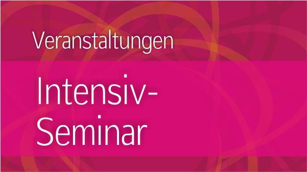 Veranstaltungen – Intensiv-Seminar