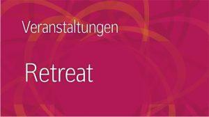 Veranstaltungen – Retreat